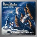 Die Macht des Träumers - Perry Rhodan - Silber Edition 148 (Ungekürzt)