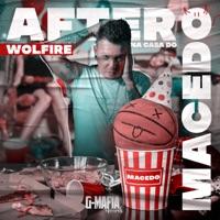 After Na Casa Do Macedo - WOLFIRE