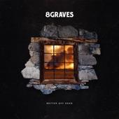 8 Graves - Better Off Dead