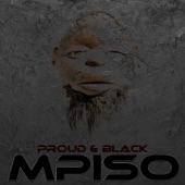 Mpiso - Proud & Black
