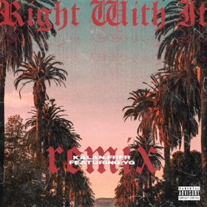 Right Wit It (Remix) [feat. YG] - Single