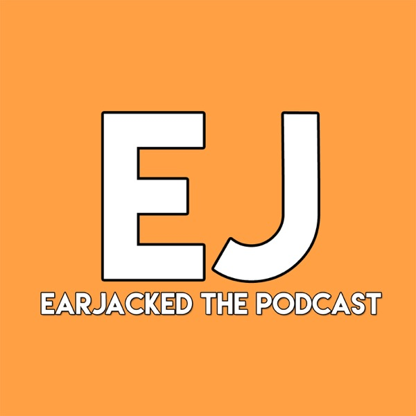 Earjacked - The Podcast