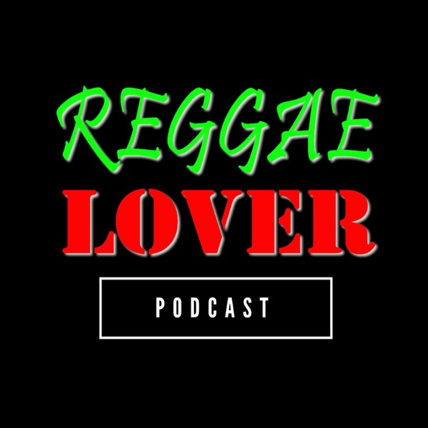 87 - Reggae Lover Podcast - Jah Cure Mix – Reggae Lover – Podcast