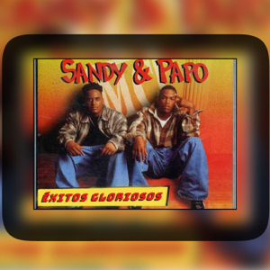 Sandy & Papo - Éxitos Gloriosos