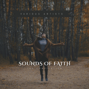 Various Artists - Sounds of Faith - The Compilation - EP