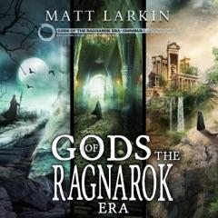 Gods of the Ragnarok Era Omnibus 1: Books 1-3 (Unabridged)