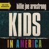 Kids in America by Billie Joe Armstrong