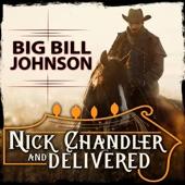 Nick Chandler and Delivered - Big Bill Johnson
