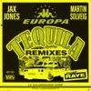 Jax Jones Martin Solveig RAYE & Europa - Tequila