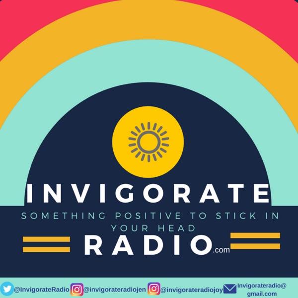 Invigorate Radio The Positive Stuff Podcast