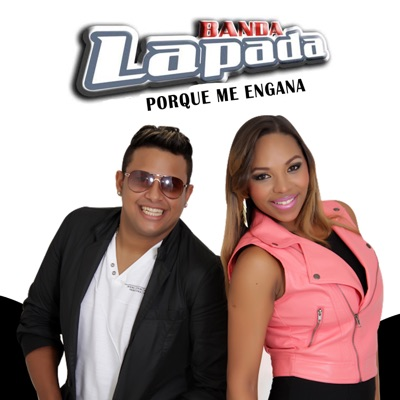 Por Que Me Engana - Single - Banda Lapada