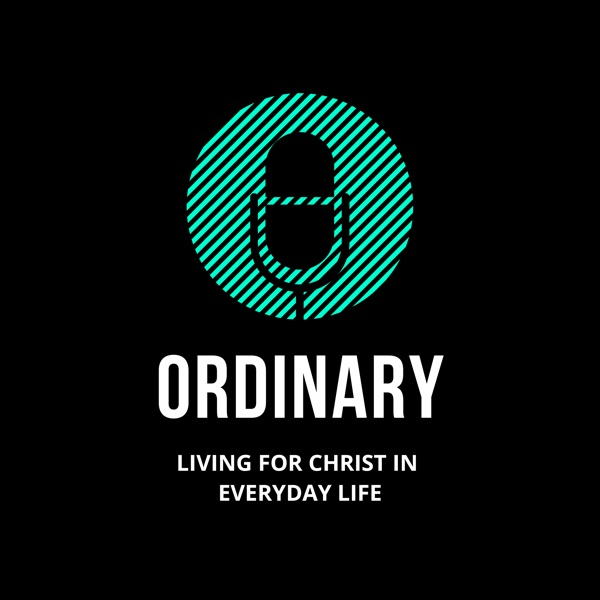 Ordinary – Episode 32 – Christian Heritage, with Ben Virgo