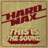 Hard Wax - This Is the Sound artwork