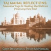 Taj Mahal Reflections Savasana Yoga Healing Meditations Hopi Long Flute Mix