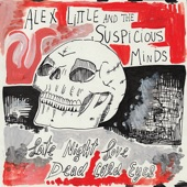 Alex Little and The Suspicious Minds - Dead Cold Eyes
