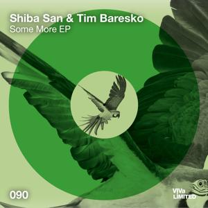 Shiba San & Tim Baresko - Some More feat. Solo Tamas