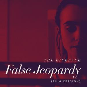 "The Kickback - False Jeopardy (From ""To the Bone"")"