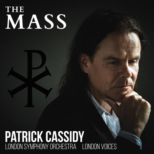 Patrick Cassidy: The Mass