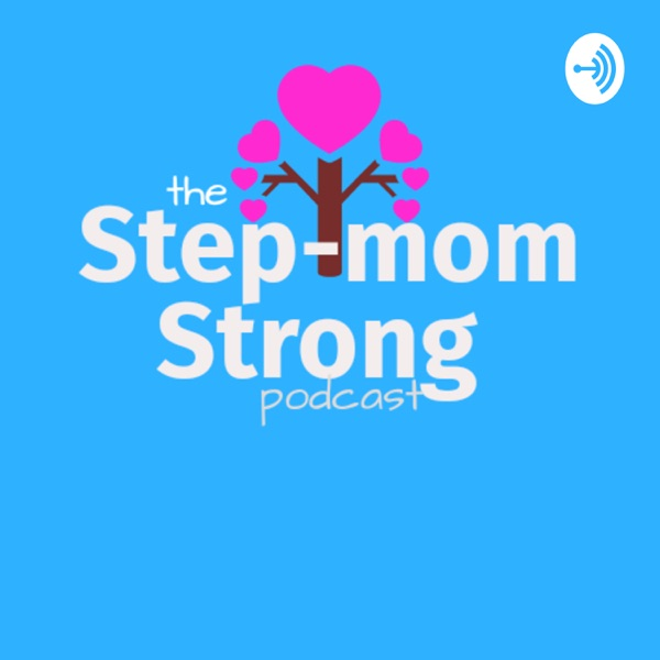The Step-mom Strong Podcast