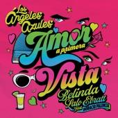 Los Ángeles Azules, Belinda & Lalo Ebratt - Amor a Primera Vista