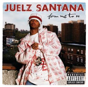 Juelz Santana - From Me to U