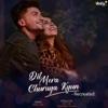 Dil Mera Churaya Kyun Recreated Version Single
