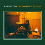 Brent Cobb - The World Is Ending