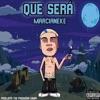 Que Sera by Marcianeke iTunes Track 1