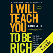 I Will Teach You to Be Rich: No Guilt. No Excuses. No B.S. Just a 6-Week Program That Works (Second Edition) (Unabridged)