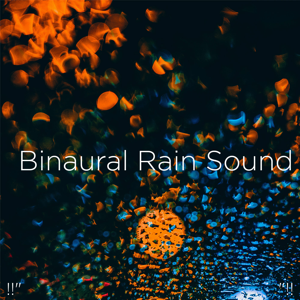 "Rain Sounds & Rain for Deep Sleep - !!"" Binaural Rain Sound ""!!"