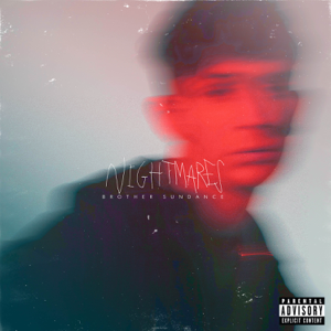 brother sundance - NIGHTMARES