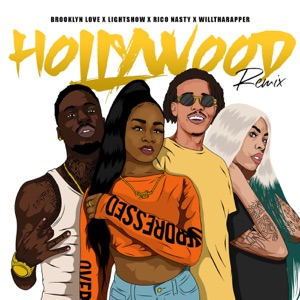 Brooklyn Love, Rico Nasty, Lightshow & WillThaRapper - Hollywood (Remix)