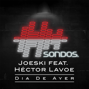 Joeski - Día de Ayer feat. Héctor Lavoe