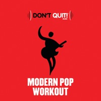 Don't Quit Music: Modern Pop Workout (Exercise, Fitness, Workout, Aerobics, Running, Walking, Weight Lifting, Cardio, Weight Loss, Abs)