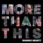 Sharkk Heartt - More Than This