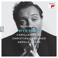 Christian Gerhaher, Camilla Tilling & Gerold Huber - Myrthen artwork