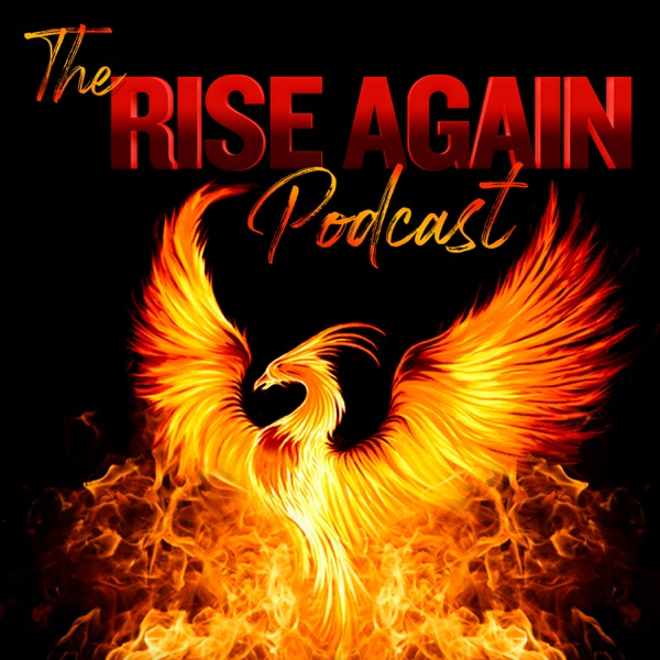 The Rise Again Podcast - Podcast – Podtail