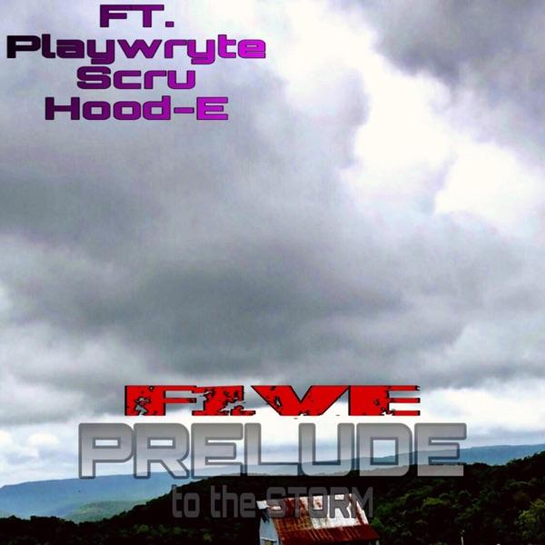Prelude (feat. Scru Face Jean, Playwryte & Hood-E) - Single