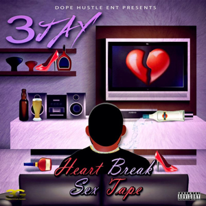 3-Jay - Heartbreak Sextape