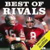 Adam Lazarus - Best of Rivals: Joe Montana, Steve Young, And the Inside Story Behind the NFL's Greatest Quarterback Controversy (Unabridged) artwork