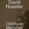Childhood Memories - David Rossiter