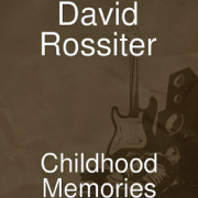 Childhood Memories - David Rossiter - David Rossiter
