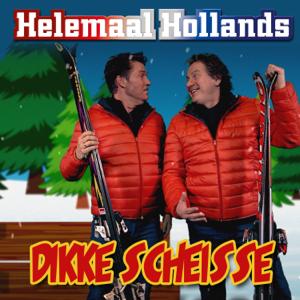 Helemaal Hollands - Dikke Scheisse
