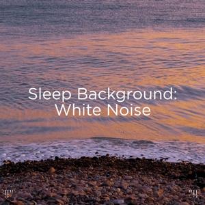 "White Noise Baby Sleep & White Noise For Babies - !!"" Sleep Background: White Noise ""!!"