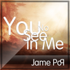 You No See In Me - Jame Poq