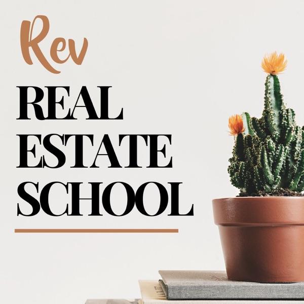 Rev Real Estate School | Real Estate Agent Podcast