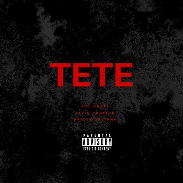 Tete (feat. AXL BEATS & Drizzy Juliano) - Single