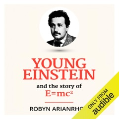 Young Einstein: And the Story of E=mc2 (Unabridged)