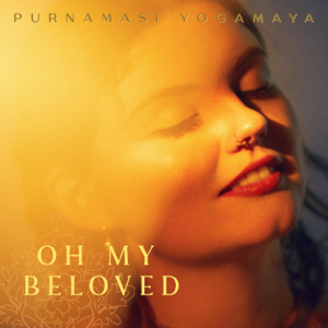 Purnamasi Yogamaya - Oh My Beloved