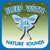 Sleep with Silk: Nature Sounds